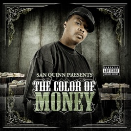The Color of Money by San Quinn Presents on Apple Music