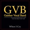 When I Cry (Performance Tracks) - EP, Gaither Vocal Band