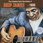 Skip James - Yola My Blues Away