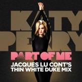Part of Me (Jacques Lu Cont's Thin White Duke Mix) - Single