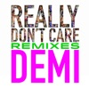 Really Don t Care Remixes Single