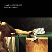 Have A Nice Life - I Don't Love
