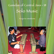 Gamelan of Central Java - 18 Solo Music - Soloists of Surakarta - Soloists of Surakarta