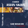 Sam Manicom - Under Asian Skies: Australia to Europe by Motorcycle - An Enthralling Journey Through One of the World's Most Colourful and Diverse Regions (Unabridged) artwork