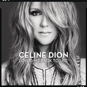 Loved Me Back to Life (Deluxe Version) Mp3 Download