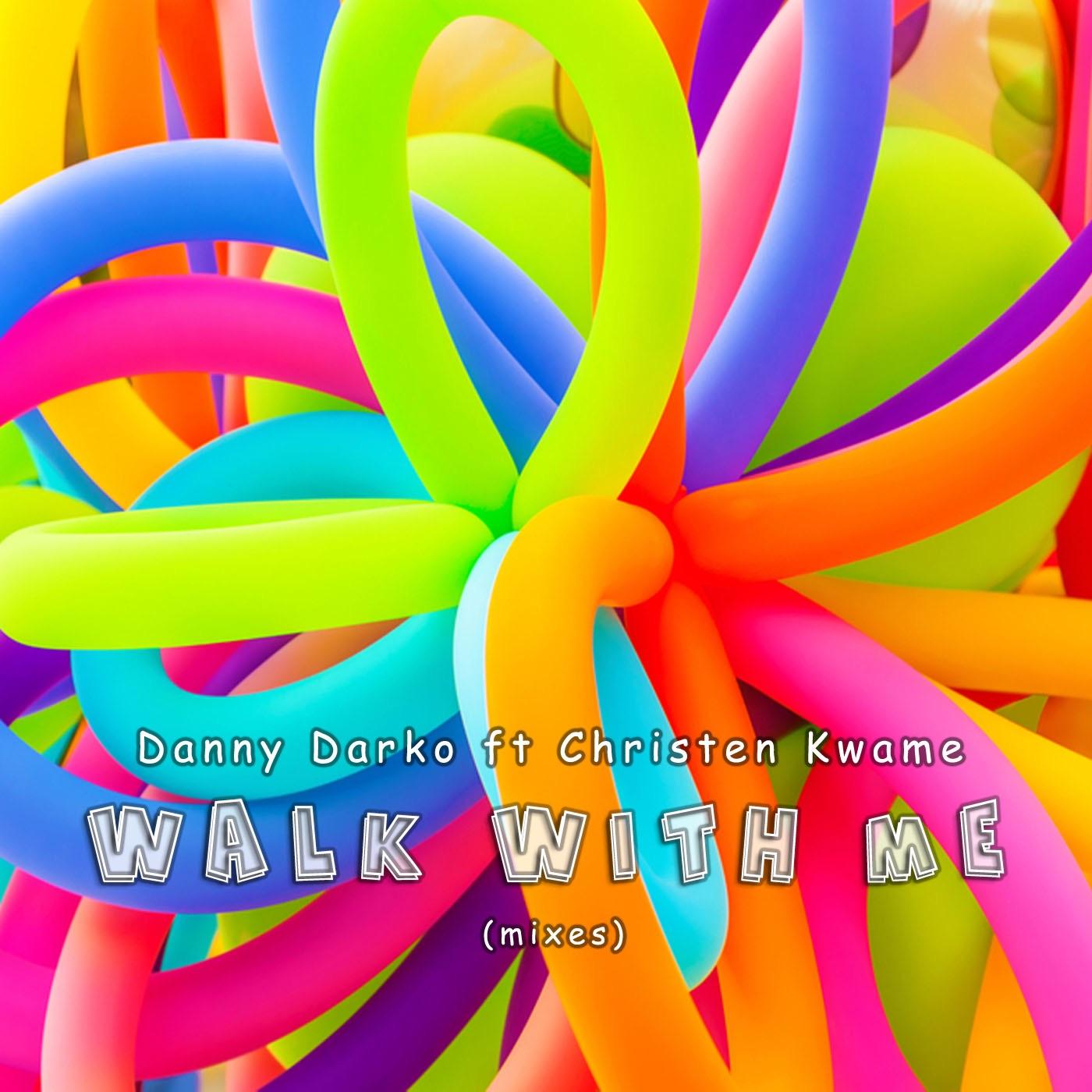 Walk With Me  ((UK Radio Edit)) [feat. Christen Kwame] - Single