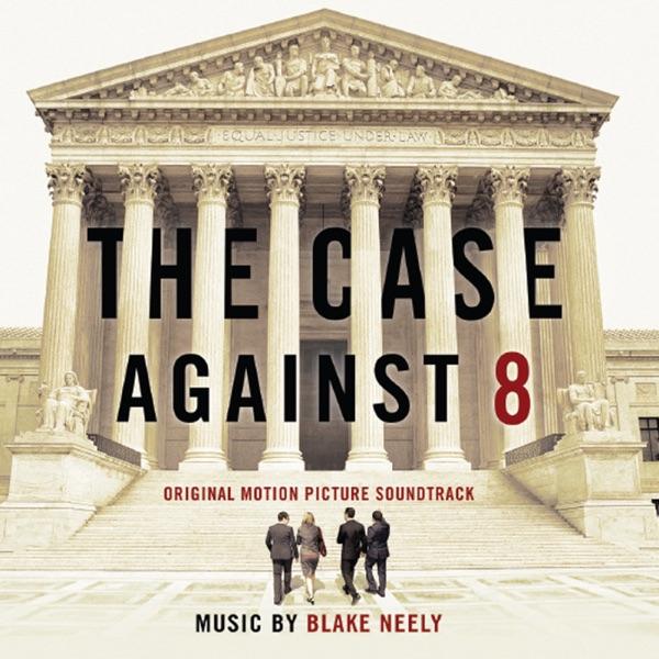 The Case Against 8 (Original Motion Picture Soundtrack)