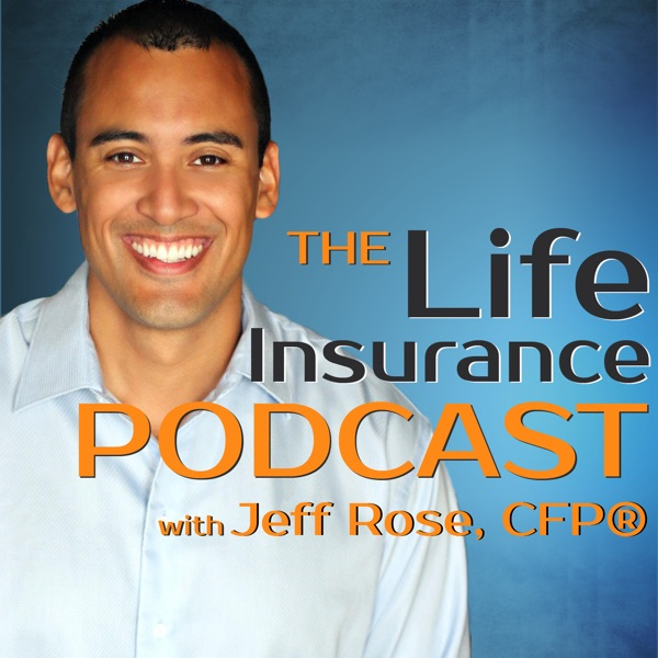 Life Insurance by Jeff Podcast