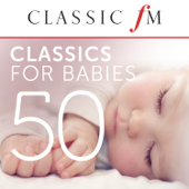 50 Classics For Babies (By Classic FM)