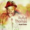 Break Down - Rufus Thomas