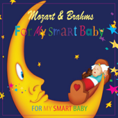 Mozart & Brahms for My Smart Baby