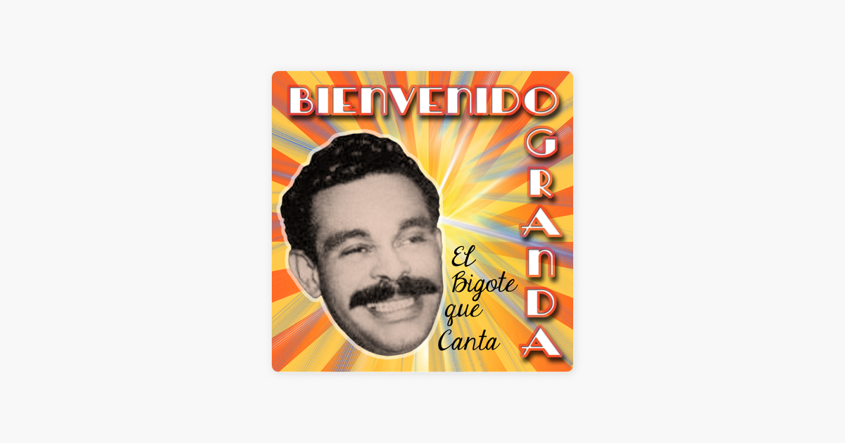 El Bigote Que Canta Par Bienvenido Granda Sur Apple Music