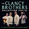 The Clancy Brothers Collection 1956 62
