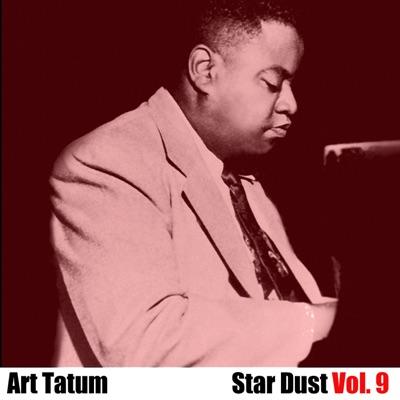 Star Dust, Vol. 9 - Art Tatum