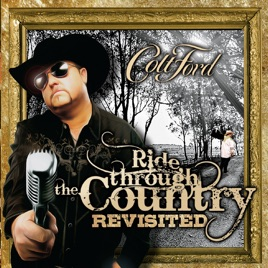Ride Through The Country Revisited By Colt Ford On