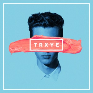 TRXYE - EP Mp3 Download