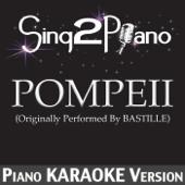 Pompeii (Originally Performed By Bastille) [Piano Karaoke Version]