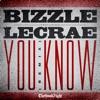 You Know (Remix) [feat. Lecrae] - Single, Bizzle