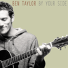 By Your Side - Ben Taylor