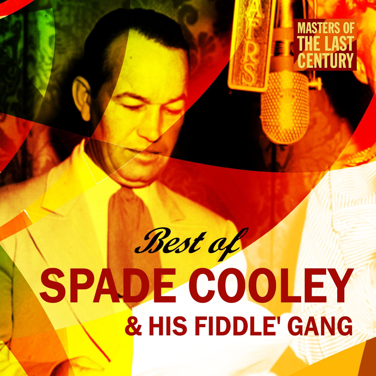 Masters of the Last Century: Best of Spade Cooley & his Fiddlin' Gang