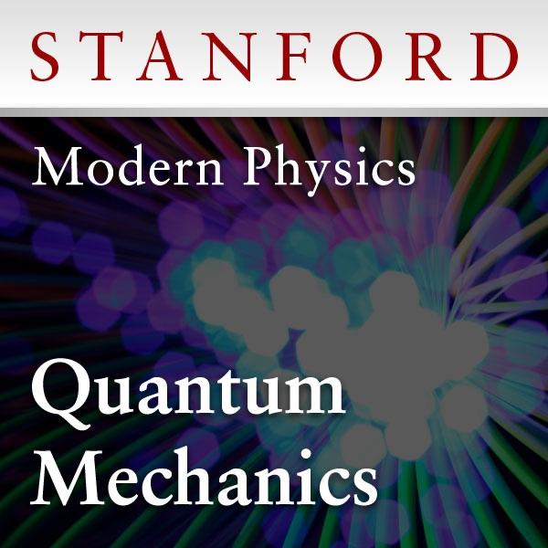 Modern Physics: Quantum Mechanics (Winter 2012)