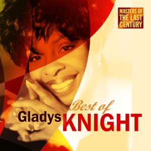Gladys Knight - Masters of the Last Century: Best of Gladys Knight