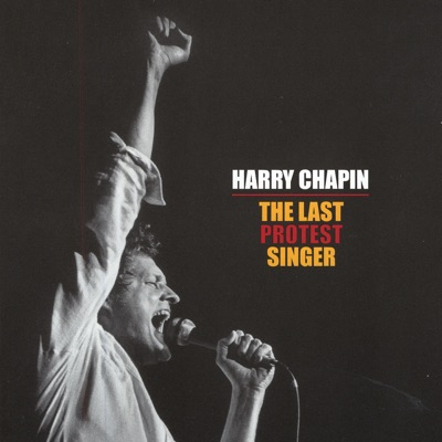 The Last Protest Singer - Harry Chapin