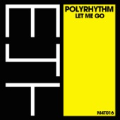 Polyrhythm - Let Me Go