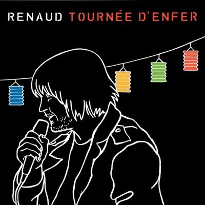Tournée d'enfer - Renaud