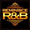 Reminisce R&B
