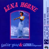 Feelin' Good/ Lena In Hollywood