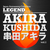 "Japan Animesong Collection Legend Series ""Akira Kushida"", Vol. 1 - Akira Kushida"