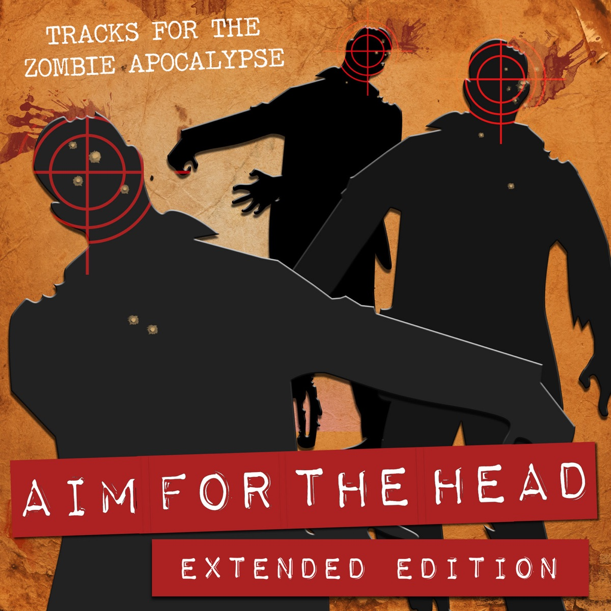 Aim for the Head Tracks for the Zombie Apocalypse Extended Edition Various Artists CD cover