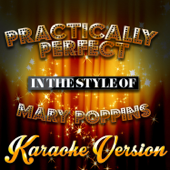 Practically Perfect (In the Style of Mary Poppins) [Karaoke Version]