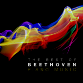 The Best of Beethoven Piano Music: The Greatest Ever Pieces by Ludwig van Beethoven