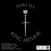 Purcell: King Arthur (Complete Opera Digitally Remastered)