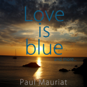 Love Is Blue and More...