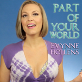 Part Of Your World-Evynne Hollens