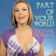 Part of Your World - Evynne Hollens - Evynne Hollens