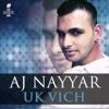 UK Vich (feat. Gv) - Single, AJ Nayyar