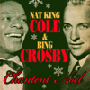 "Chantent Noël (Remastered) - Nat ""King"" Cole & Bing Crosby"