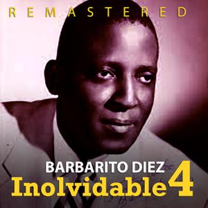 Barbarito Diez - Inolvidable 4 (Remastered)