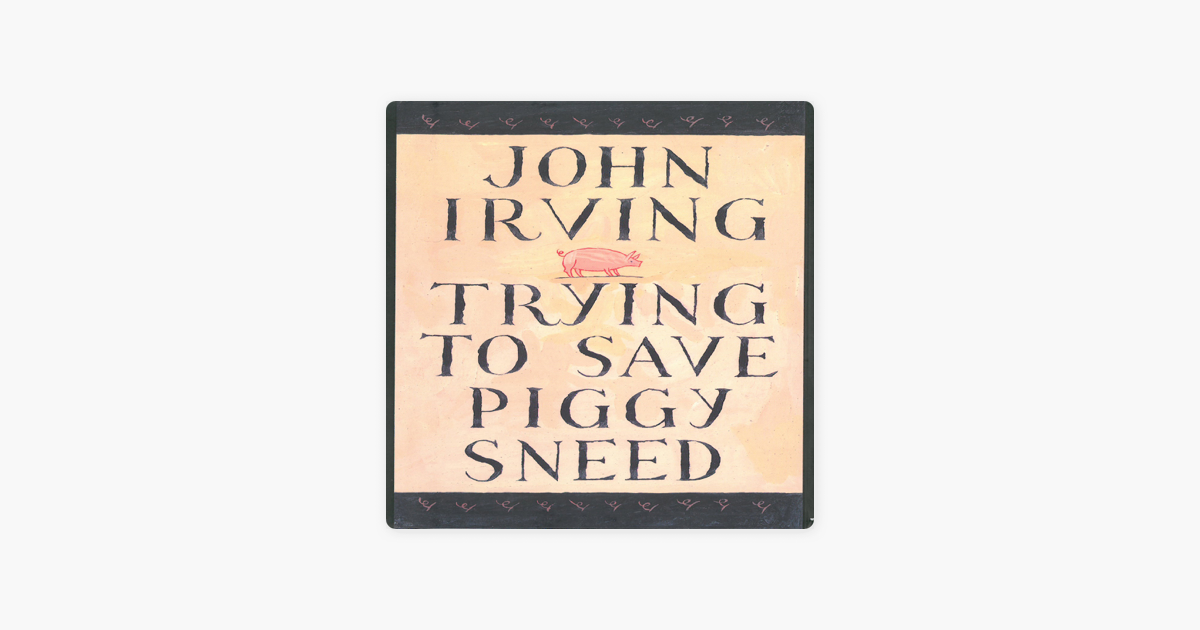 ‎Trying to Save Piggy Sneed (Unabridged)
