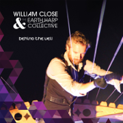 Behind the Veil - William Close & The Earth Harp Collective - William Close & The Earth Harp Collective