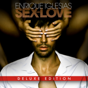 SEX AND LOVE (Deluxe Edition) - Enrique Iglesias - Enrique Iglesias