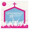 Opwekkingsliederen 38 - Stichting Opwekking