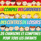 La compile des garderies et des centres de loisirs (25 chansons et comptines pour tous les enfants)