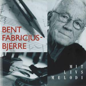 Bent Fabricius-Bjerre - Mit Livs Melodi