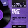 Someone / Very Much in Love (Mono Version) - Single, Johnny Mathis