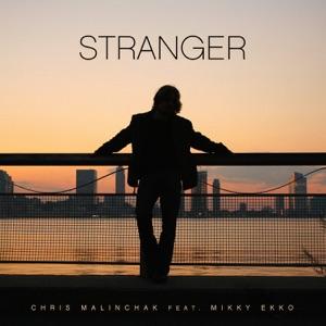 Chris Malinchak - Stranger feat. Mikky Ekko